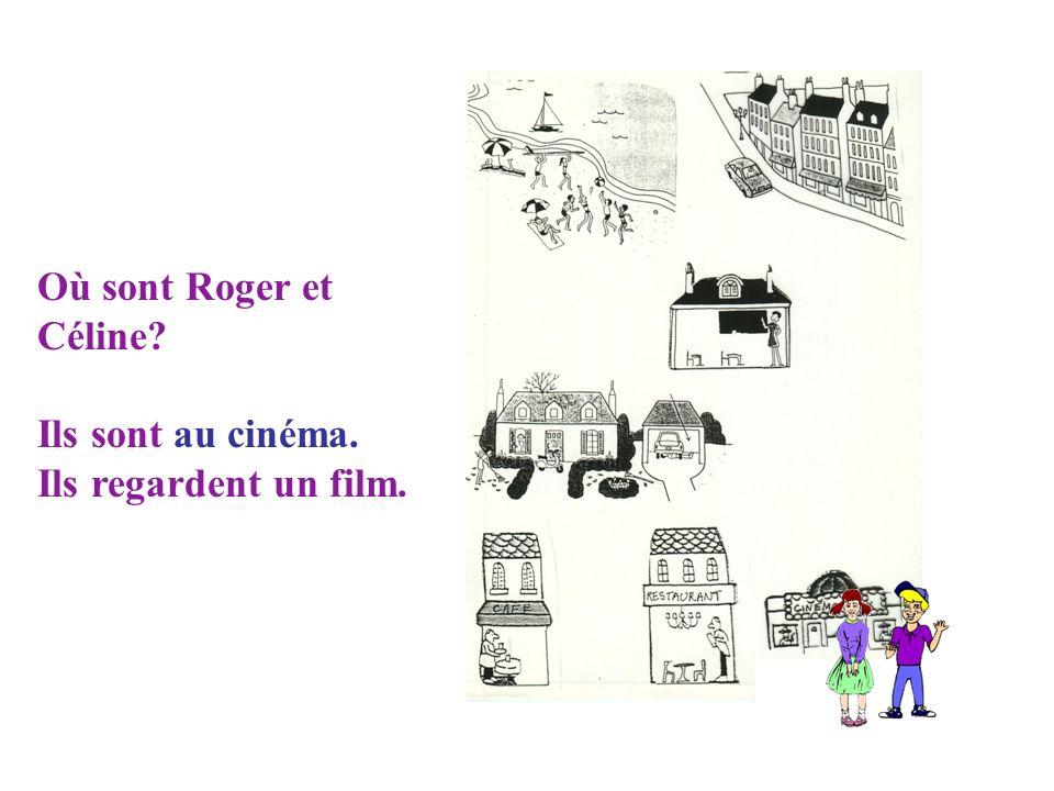 Où sont Roger et Céline Ils sont au cinéma. Ils regardent un film.