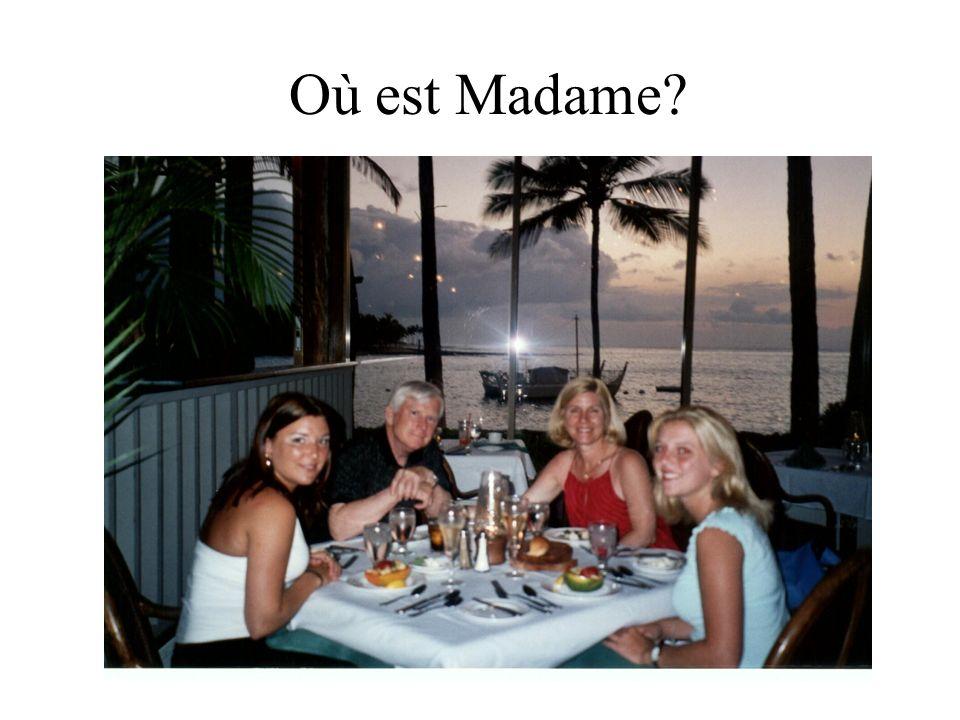 Où est Madame