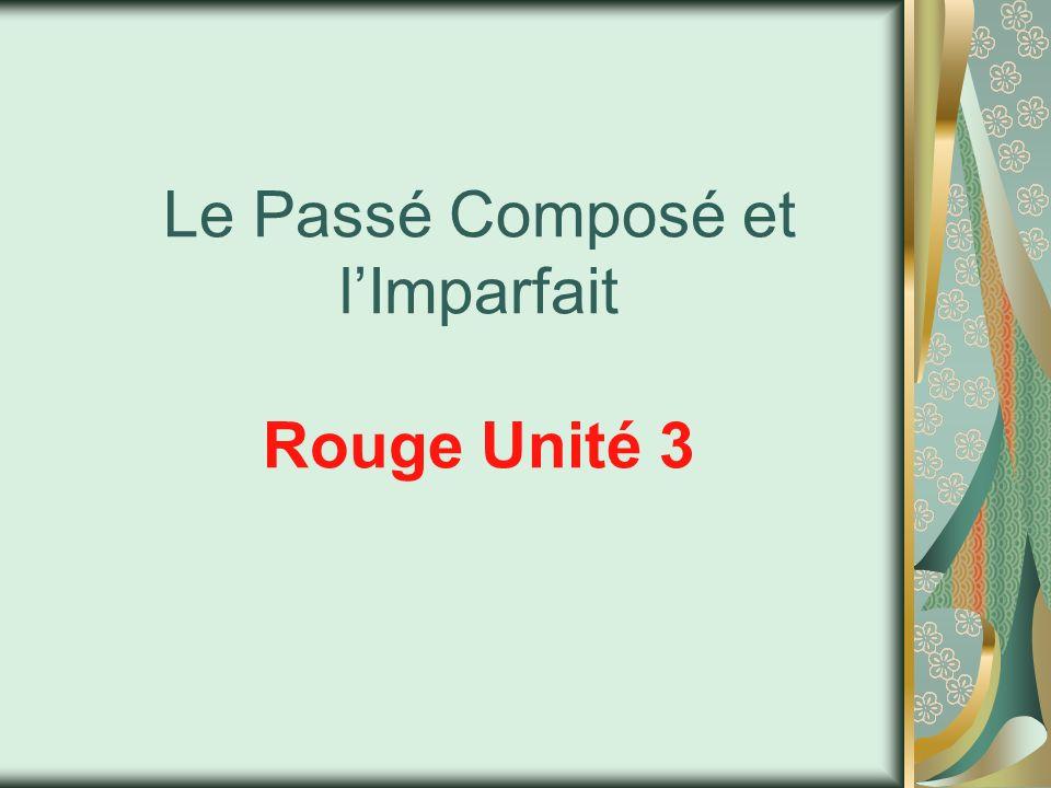 Le Passé Composé et l'Imparfait Rouge Unité 3