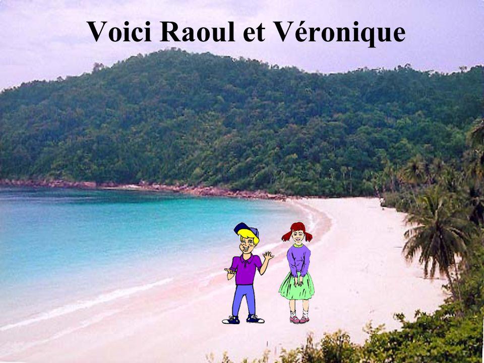 Voici Raoul et Véronique