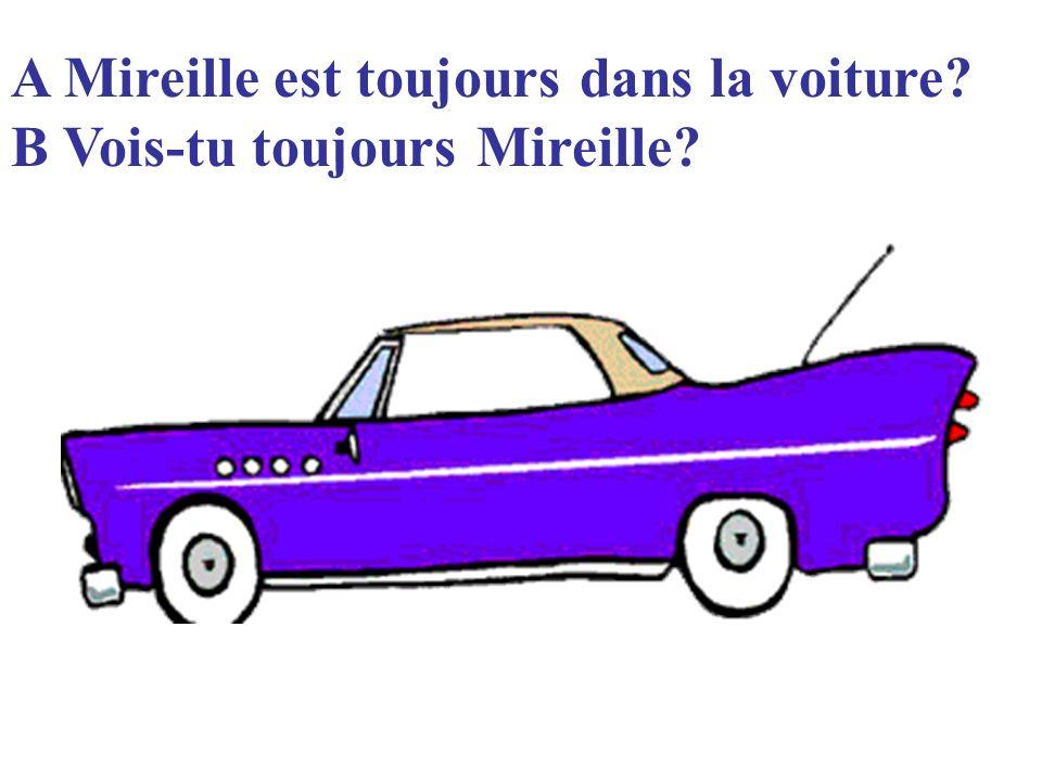 A Mireille est toujours dans la voiture