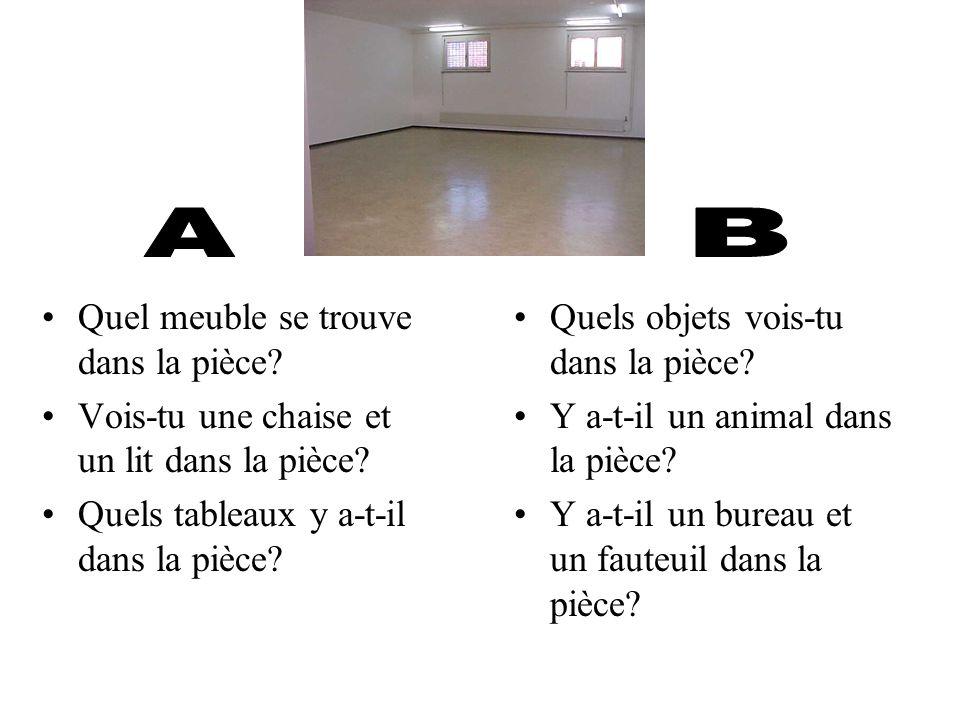 A B Quel meuble se trouve dans la pièce