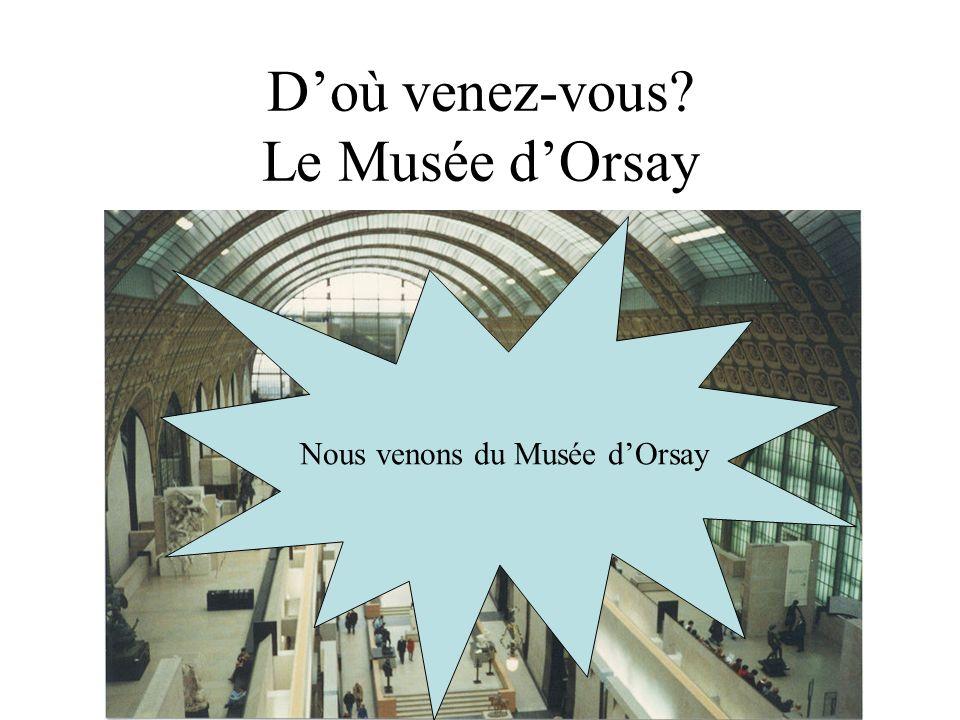 D'où venez-vous Le Musée d'Orsay