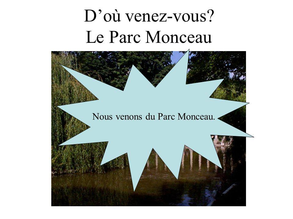 D'où venez-vous Le Parc Monceau
