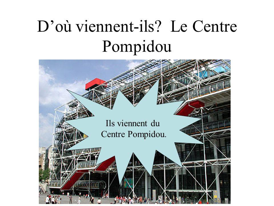 D'où viennent-ils Le Centre Pompidou