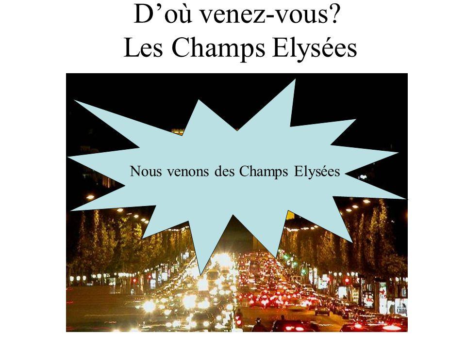 D'où venez-vous Les Champs Elysées