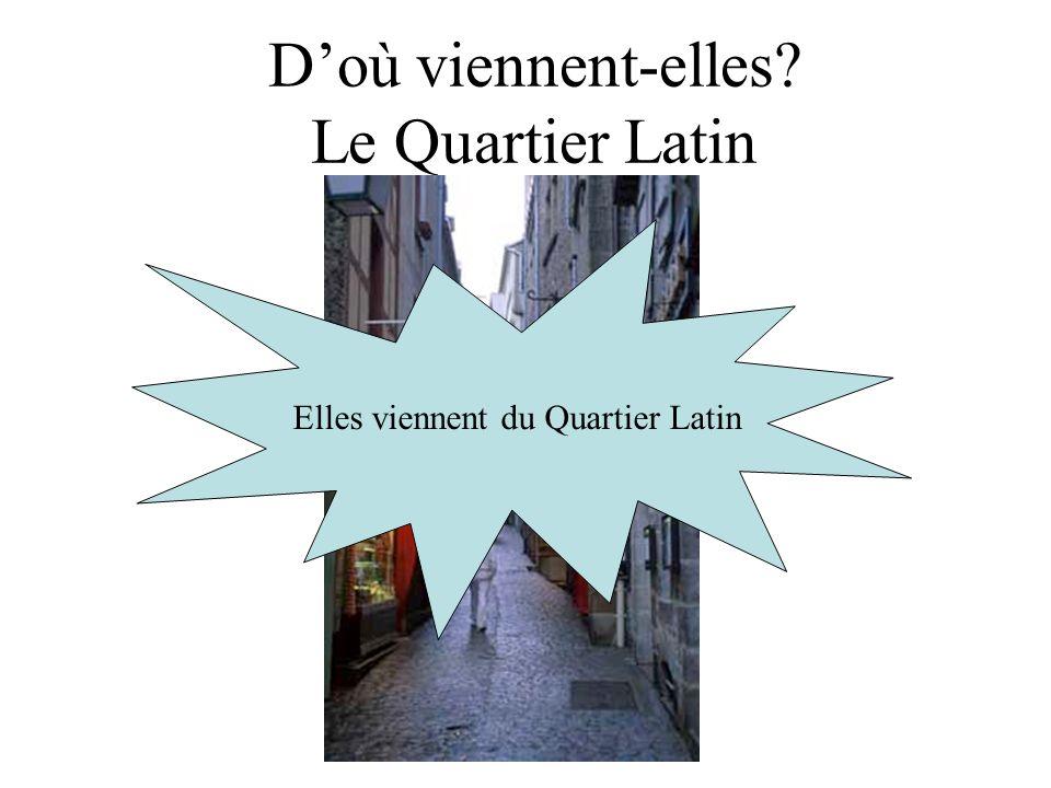 D'où viennent-elles Le Quartier Latin