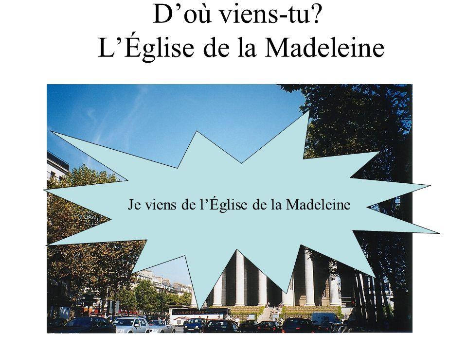 D'où viens-tu L'Église de la Madeleine