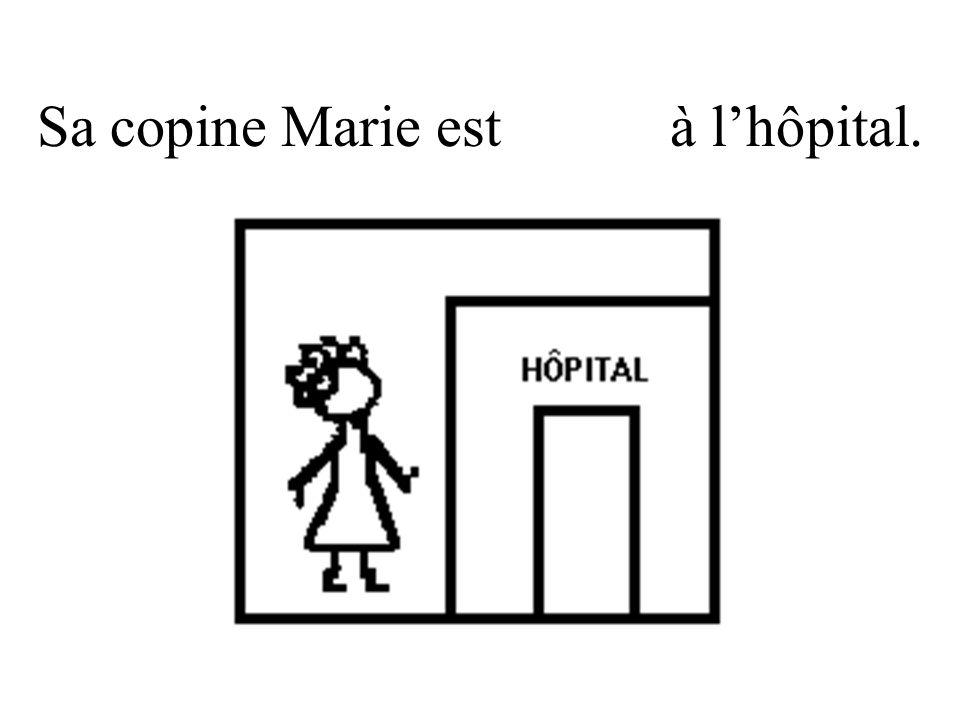 Sa copine Marie est venue à l'hôpital.