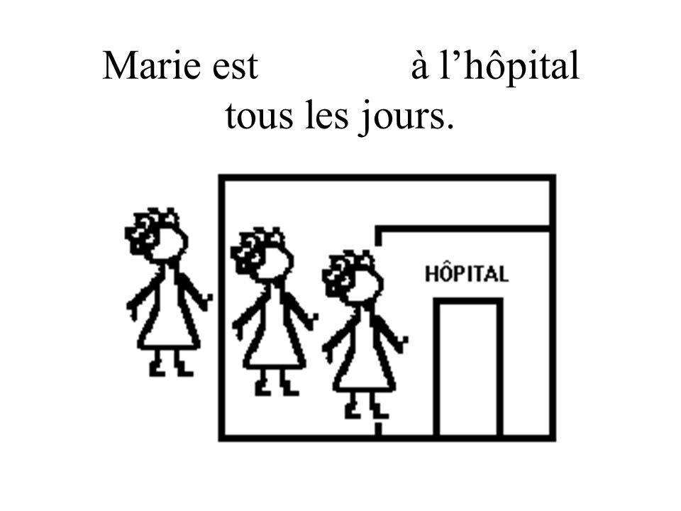 Marie est revenue à l'hôpital tous les jours.