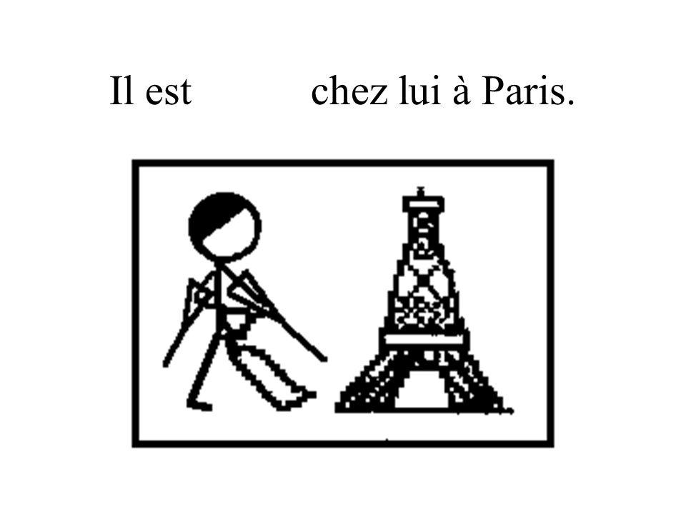 Il est rentré chez lui à Paris.