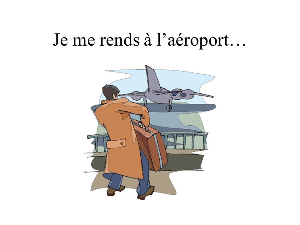 Je me rends à l'aéroport…