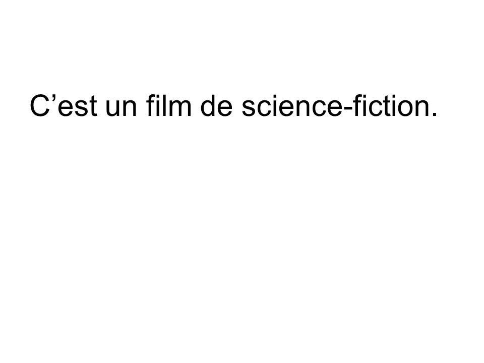 C'est un film de science-fiction.