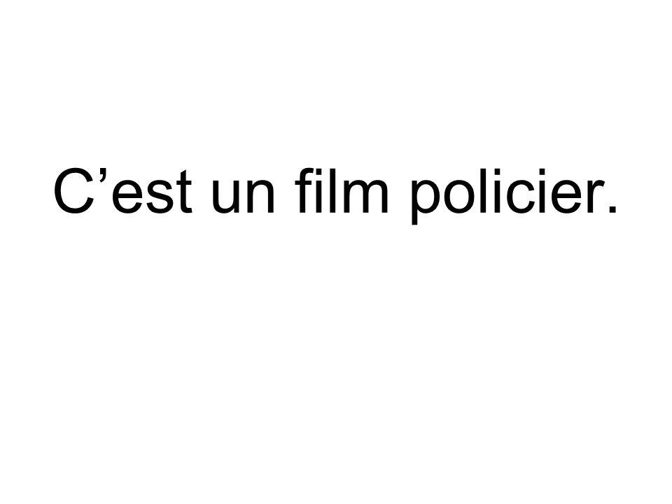 C'est un film policier.