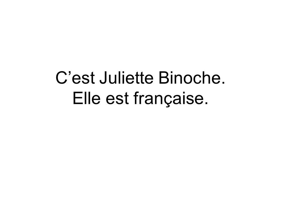 C'est Juliette Binoche. Elle est française.