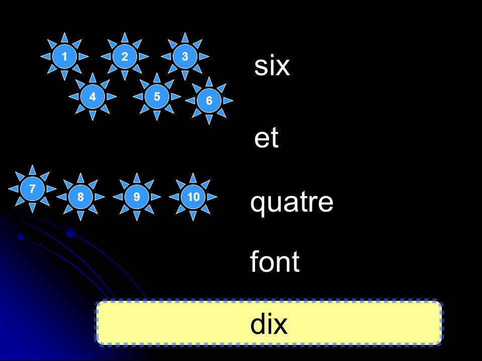 1 2 3 six 4 5 6 et 7 8 9 10 quatre font dix