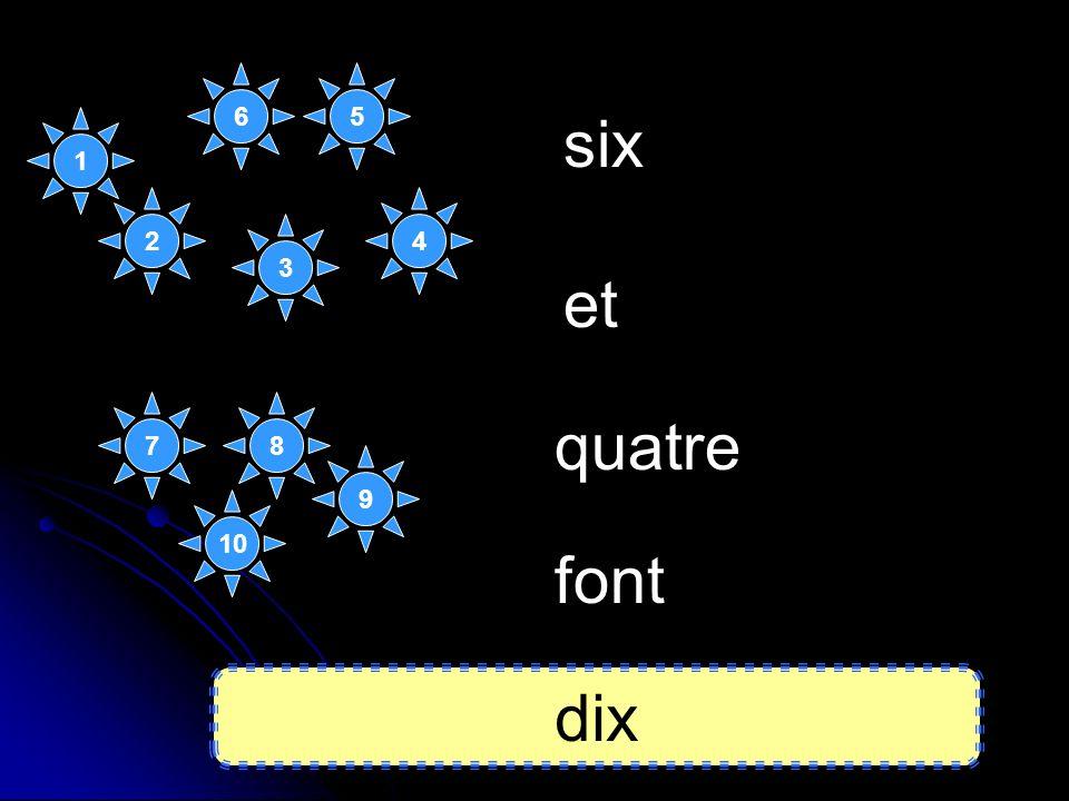 6 5 six 1 2 4 3 et 7 8 quatre 9 10 font dix