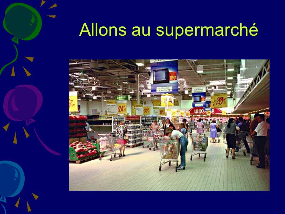 Allons au supermarché