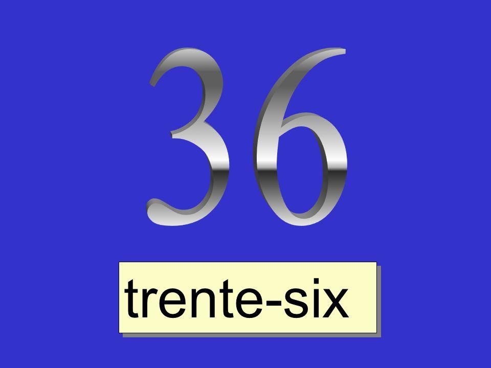 36 trente-six