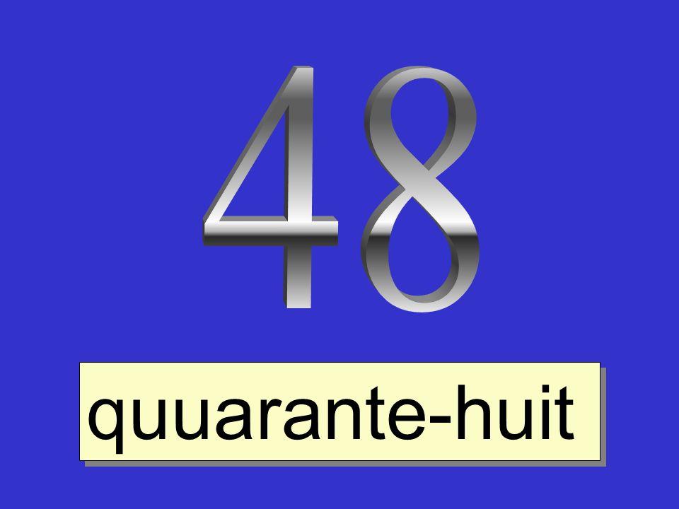 48 quuarante-huit