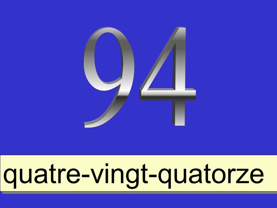 94 quatre-vingt-quatorze