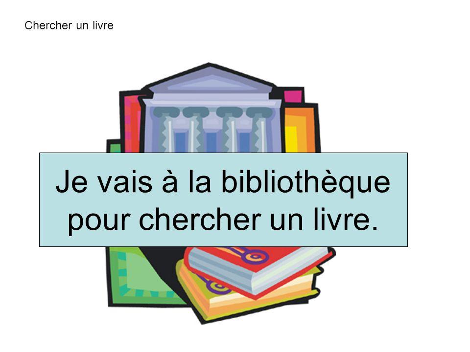 Je vais à la bibliothèque