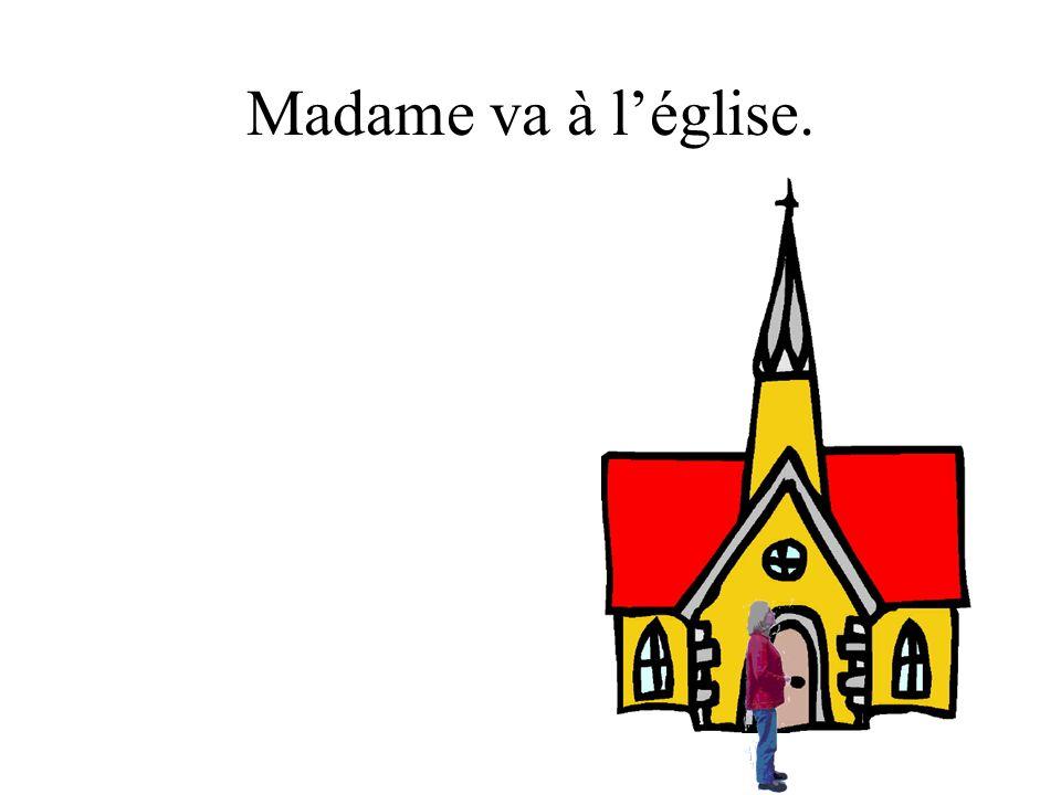 Madame va à l'église.