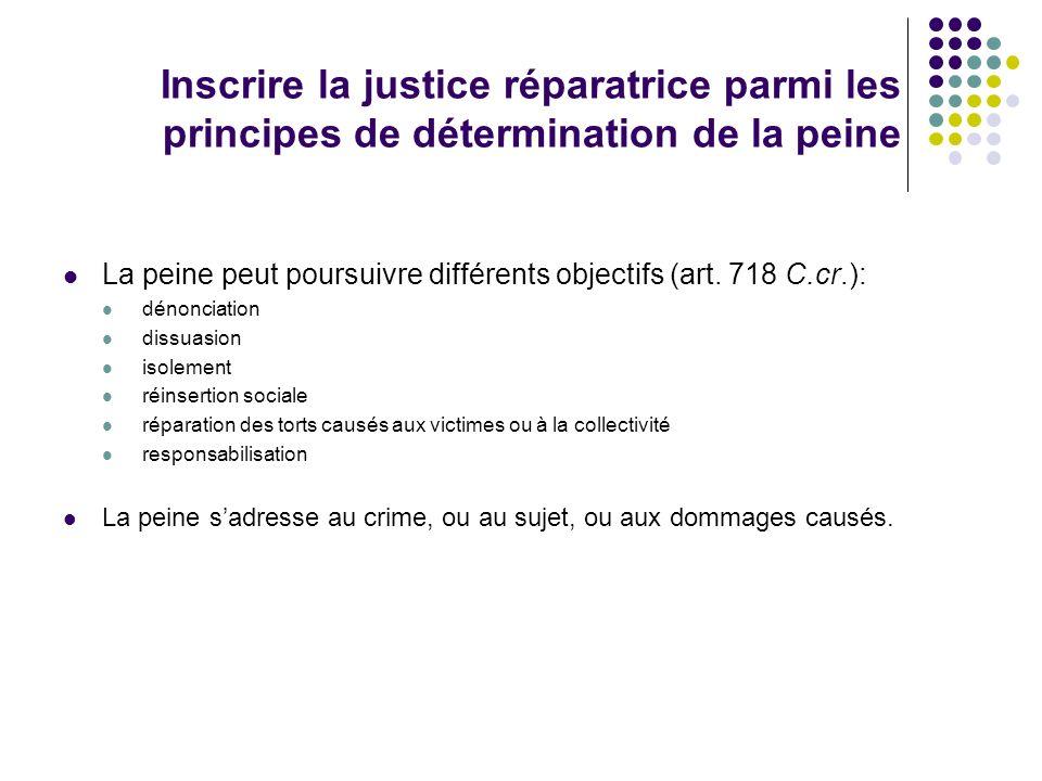 Inscrire la justice réparatrice parmi les principes de détermination de la peine