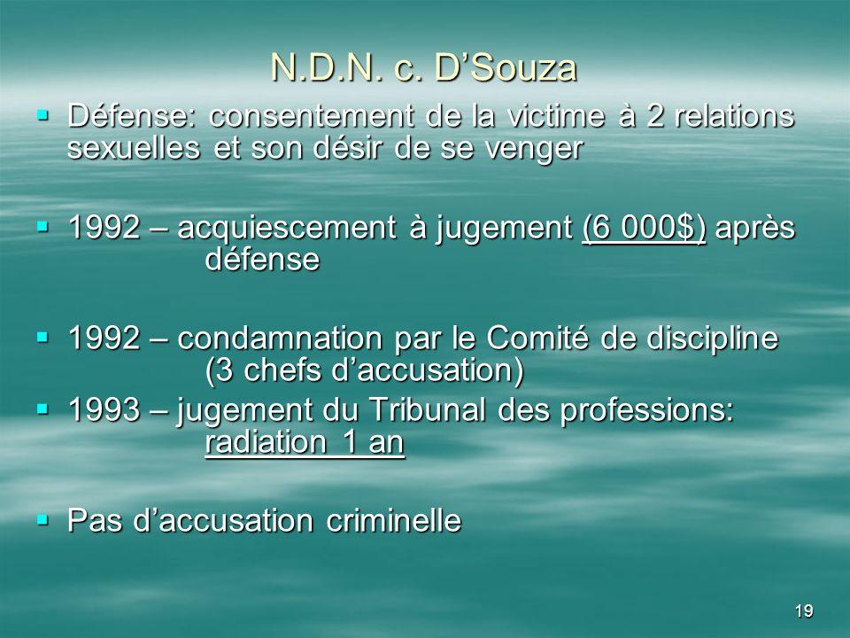 N.D.N. c. D'Souza Défense: consentement de la victime à 2 relations sexuelles et son désir de se venger.