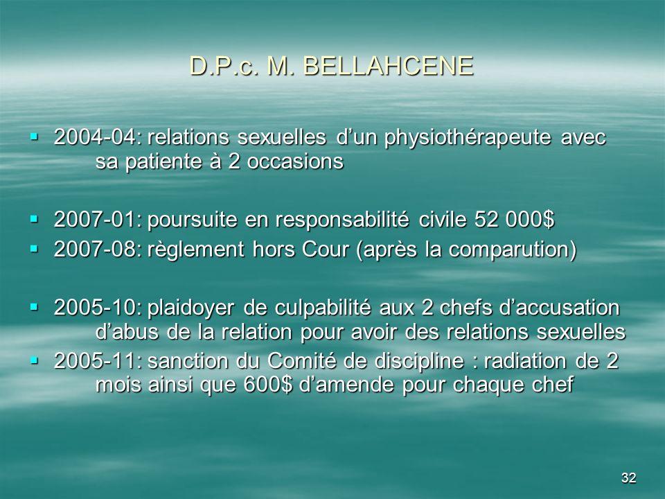D.P.c. M. BELLAHCENE 2004-04: relations sexuelles d'un physiothérapeute avec sa patiente à 2 occasions.