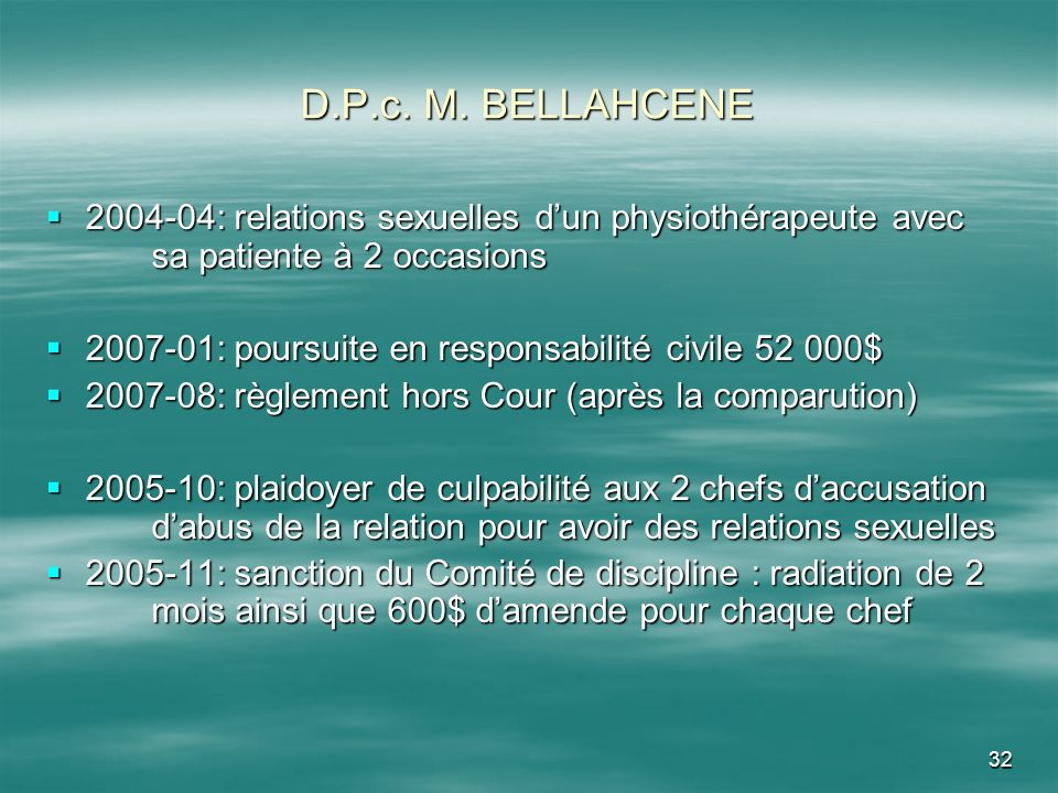 D.P.c. M. BELLAHCENE2004-04: relations sexuelles d'un physiothérapeute avec sa patiente à 2 occasions.