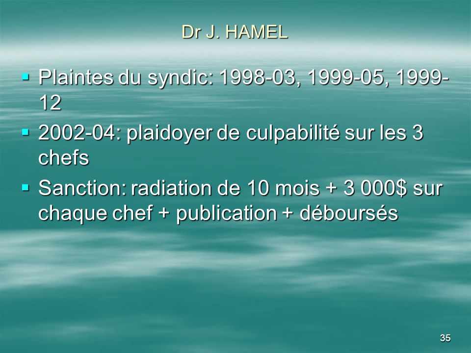 Plaintes du syndic: 1998-03, 1999-05, 1999-12