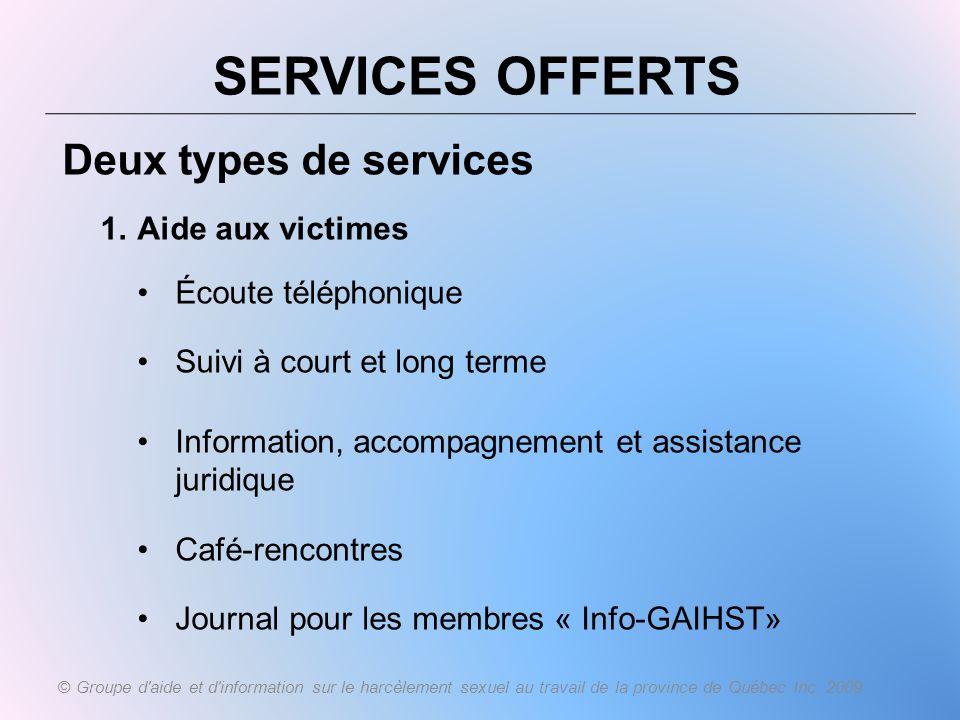 SERVICES OFFERTS Deux types de services Aide aux victimes