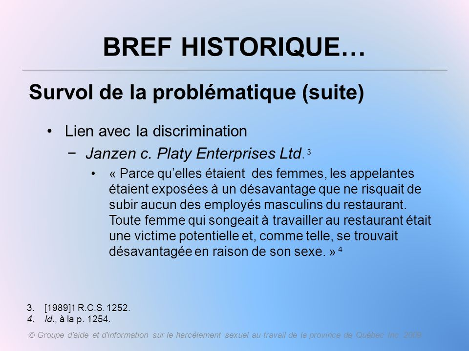 BREF HISTORIQUE… Survol de la problématique (suite)