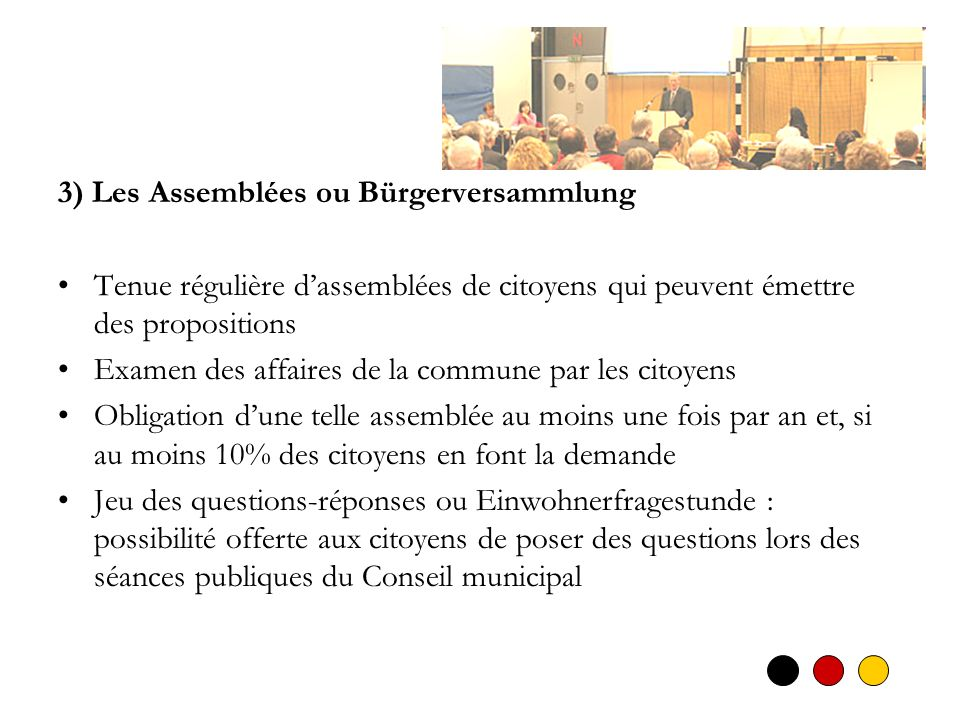 3) Les Assemblées ou Bürgerversammlung