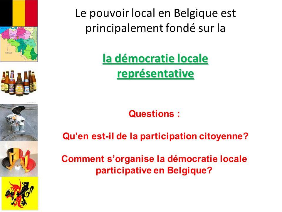 Le pouvoir local en Belgique est principalement fondé sur la la démocratie locale représentative
