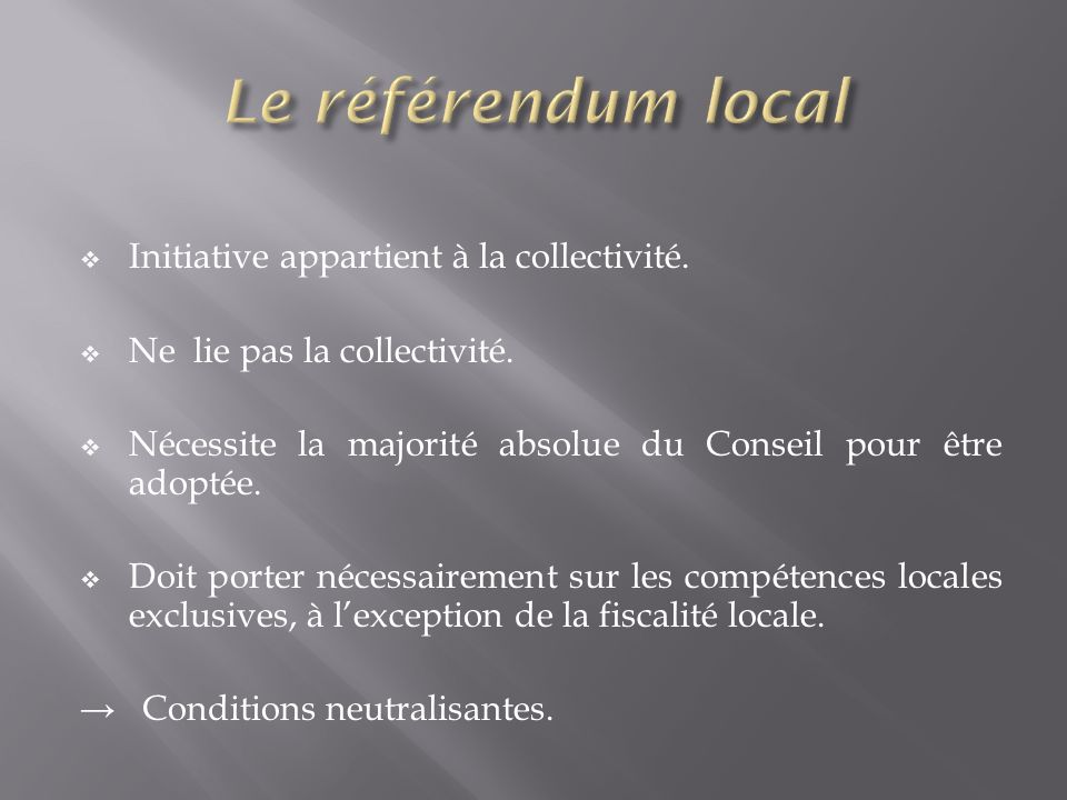 Le référendum local Initiative appartient à la collectivité.