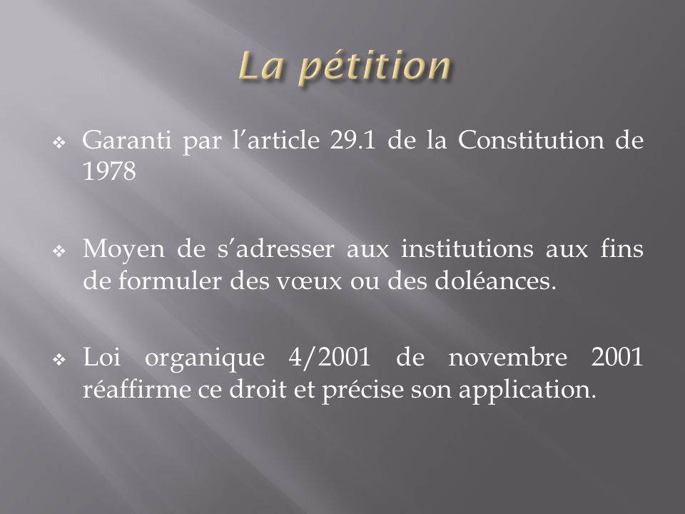 La pétition Garanti par l'article 29.1 de la Constitution de 1978