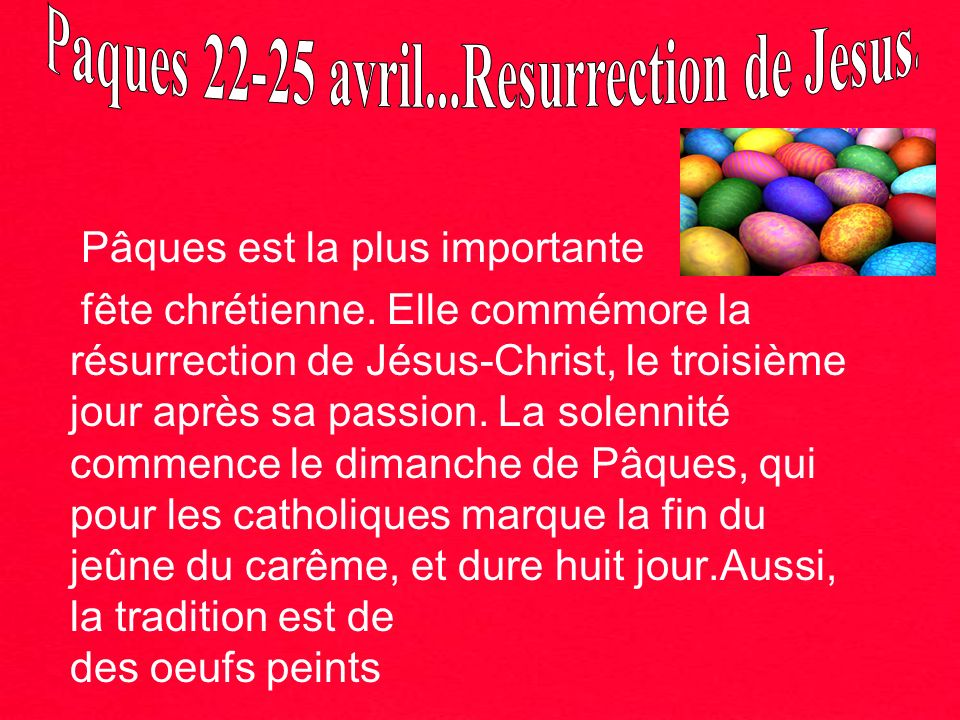 Paques 22-25 avril...Resurrection de Jesus.