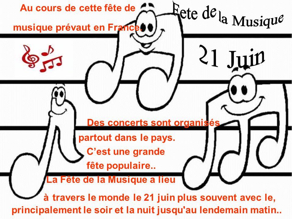 Au cours de cette fête de musique prévaut en France.