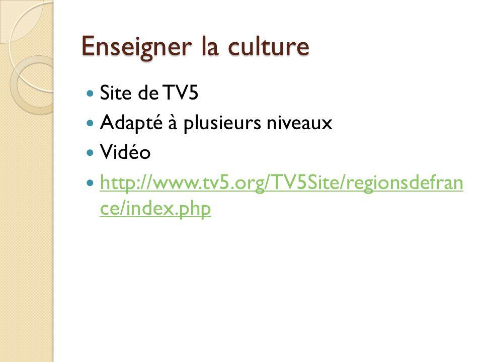 Enseigner la culture Site de TV5 Adapté à plusieurs niveaux Vidéo
