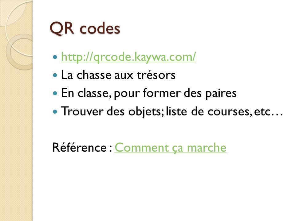 QR codes http://qrcode.kaywa.com/ La chasse aux trésors