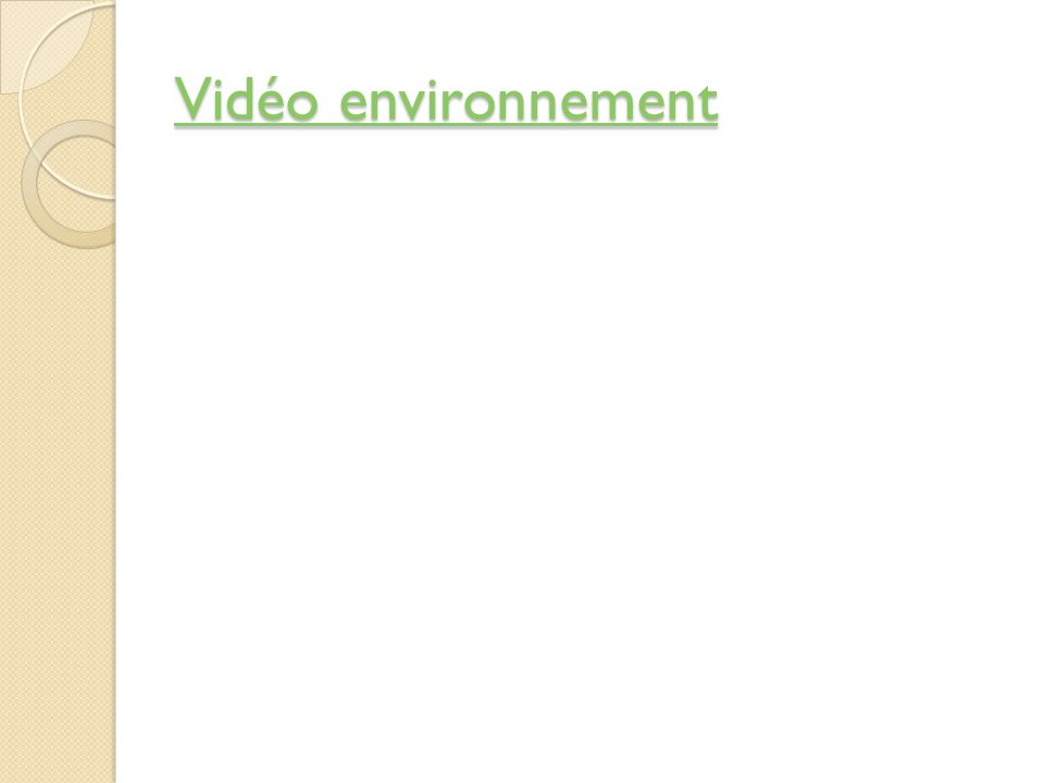 Vidéo environnement