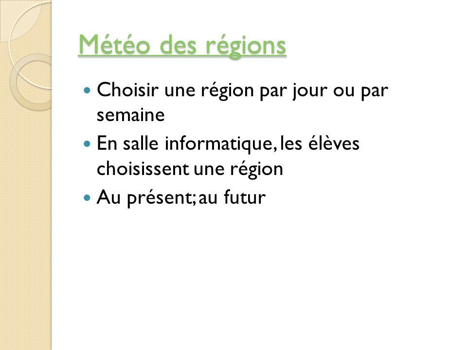Météo des régions Choisir une région par jour ou par semaine