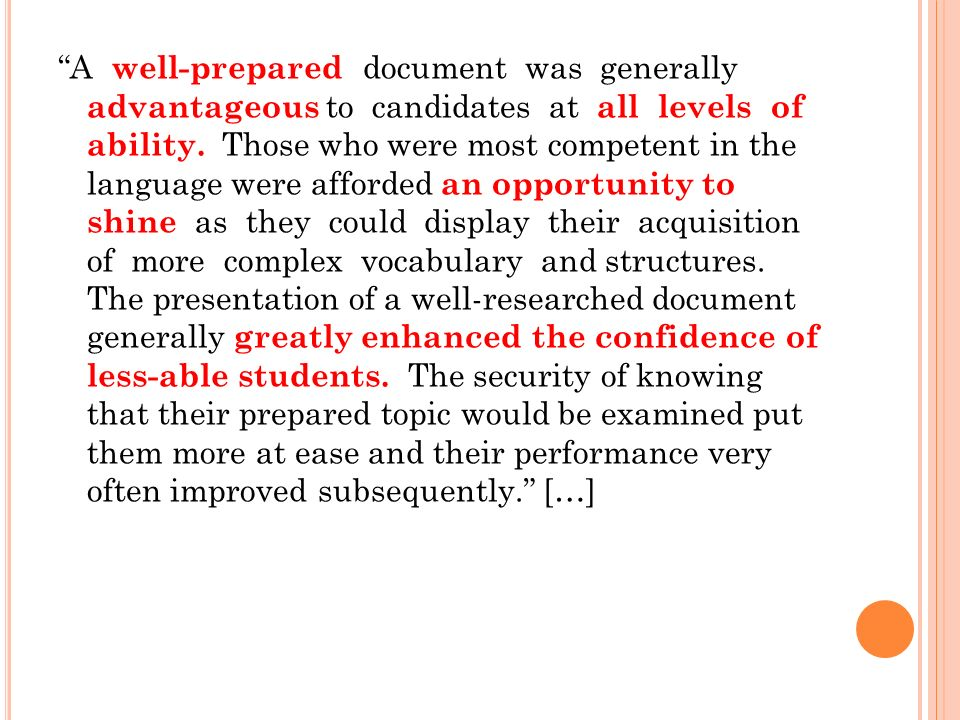 A well-prepared document was generally advantageous to candidates at all levels of ability.