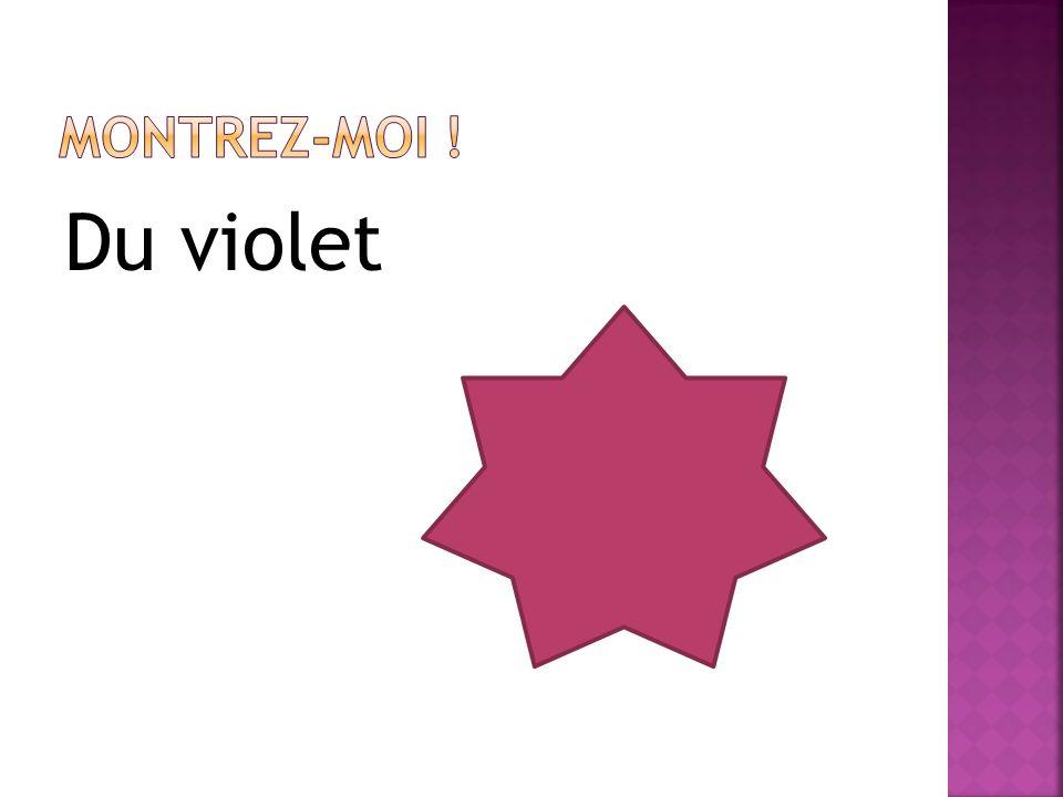 Montrez-moi ! Du violet