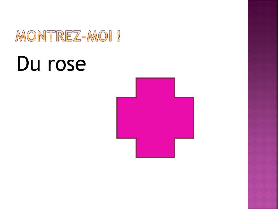 Montrez-moi ! Du rose