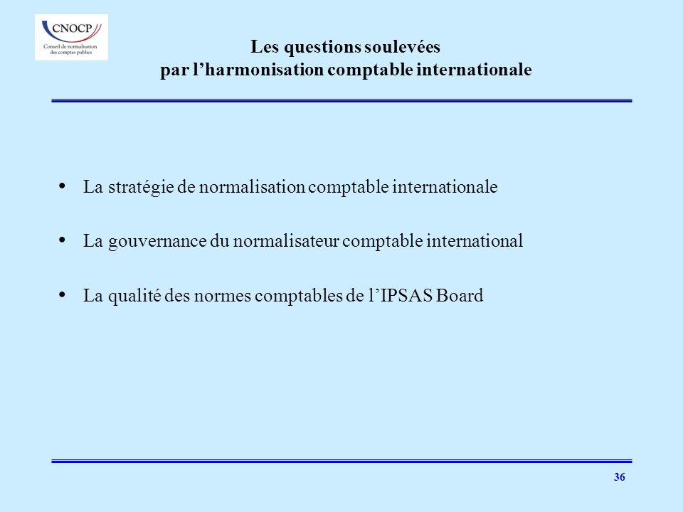 Les questions soulevées par l'harmonisation comptable internationale