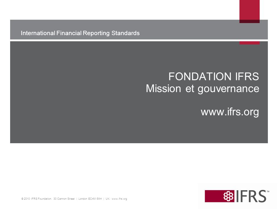 FONDATION IFRS Mission et gouvernance www.ifrs.org