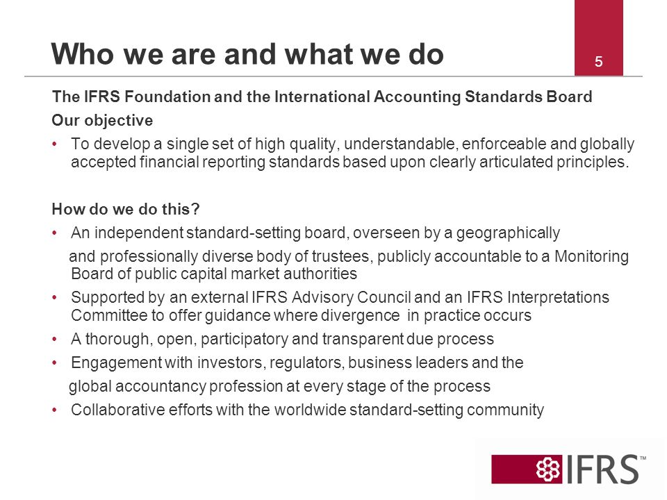 26 Novembre 2010 Who we are and what we do. The IFRS Foundation and the International Accounting Standards Board.